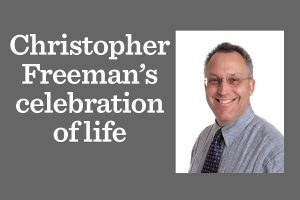 Math teacher Christopher Freeman's life and legacy will be celebrated April 8 on Zoom. The original in-person celebration of life was scheduled to take place March, 2019 but was canceled due to COVID-19.