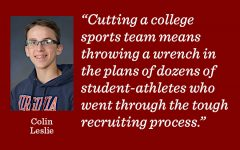 By cutting sports teams, colleges betray the commitments they made to their student-athletes and force them to choose between staying at their current school and continuing their athletic career writes reporter Colin Leslie.