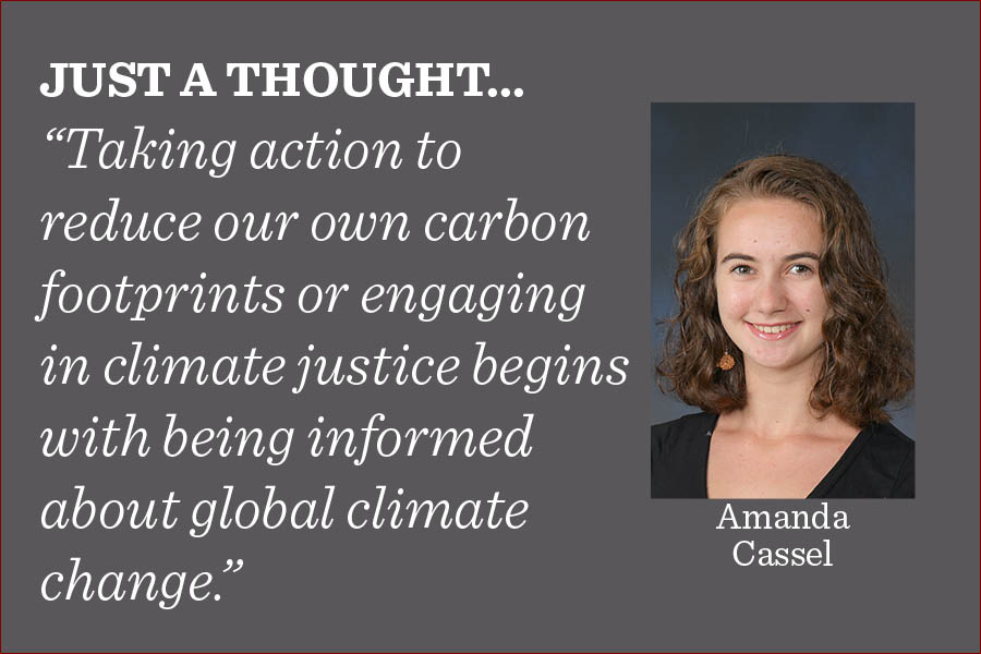 Taking action to reduce our own carbon footprints or engaging in climate justice begins with being informed about global climate change, and that education must begin within our science curriculum, writes editor-in-chief Amanda Cassel.